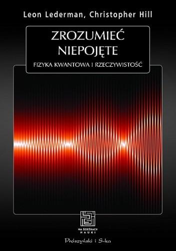 Okładka książki Zrozumieć niepojęte. Fizyka kwantowa i rzeczywistość