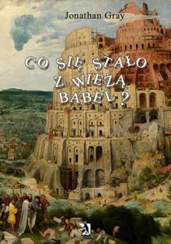 Okładka książki Co się stało z wieżą Babel?