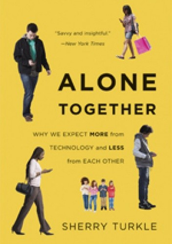 Okładka książki Alone Together: Why We Expect More from Technology and Less from Each Other