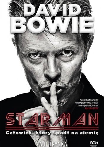 Okładka książki David Bowie. STARMAN. Człowiek, który spadł na ziemię