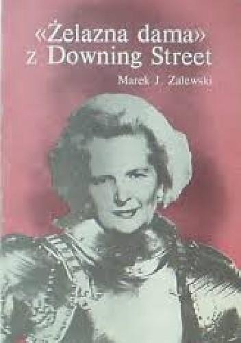 """Okładka książki """"Żelazna dama"""" z Downing Street"""
