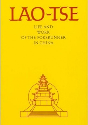 Okładka książki Lao-Tse: Life and work of the Forerunner in China