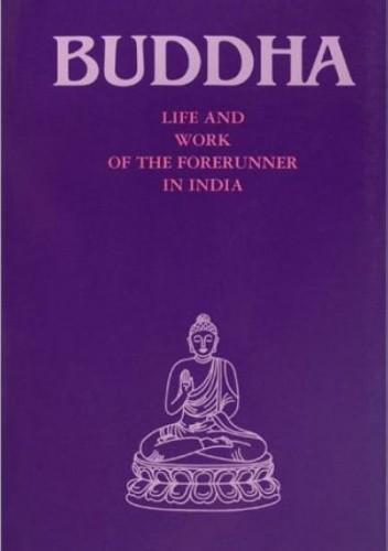 Okładka książki Buddha: Life and work of the Forerunner in India