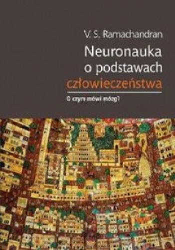 Okładka książki Neuronauka o podstawach człowieczeństwa