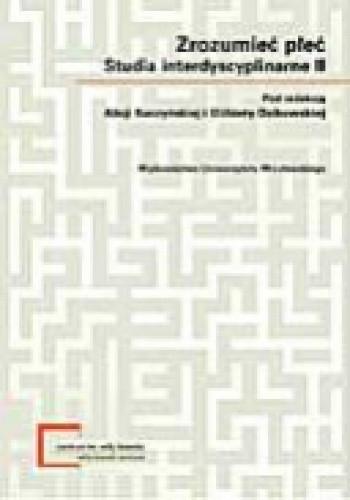Okładka książki Zrozumieć płeć. Studia interdyscyplinarne II
