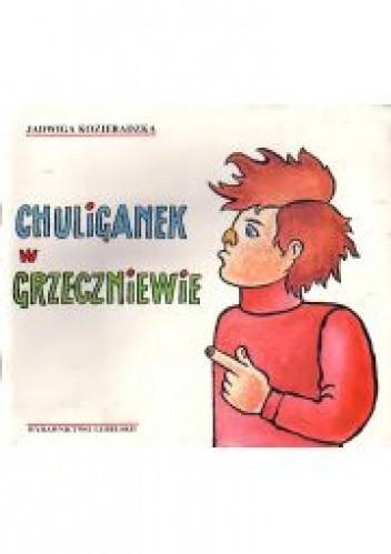 Okładka książki Chuliganek w Grzeczniewie