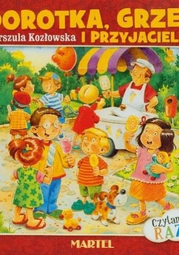 Okładka książki Dorotka, Grześ i przyjaciele.