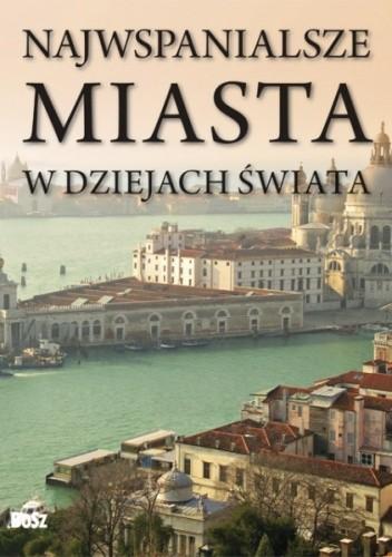 Okładka książki Najwspanialsze miasta w dziejach świata