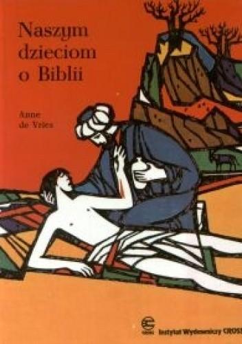 Okładka książki Naszym Dzieciom o Biblii