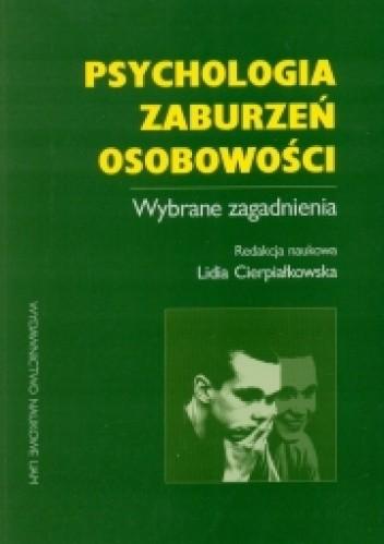 Okładka książki Psychologia zaburzeń osobowości. Wybrane zagadnienia.