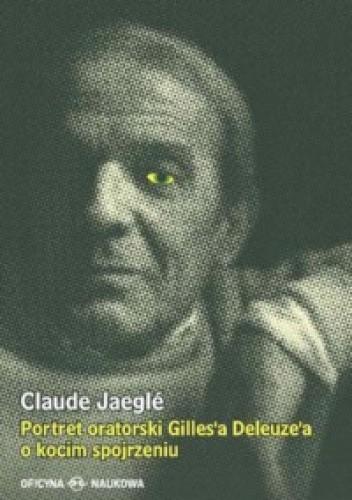 Okładka książki Portret oratorski Gilles'a Deleuze'a o kocim spojrzeniu