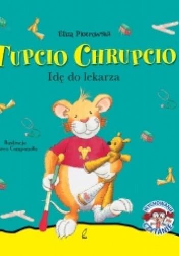 Okładka książki Tupcio Chrupcio. Idę do lekarza