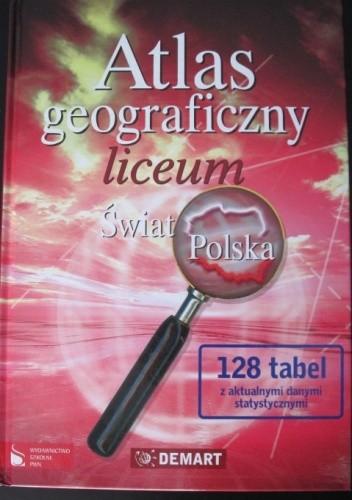 Okładka książki Atlas geograficzny liceum. Świat Polska.