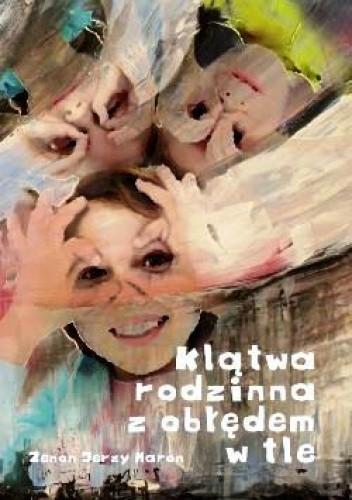 Okładka książki Klątwa rodzinna z obłędem w tle.
