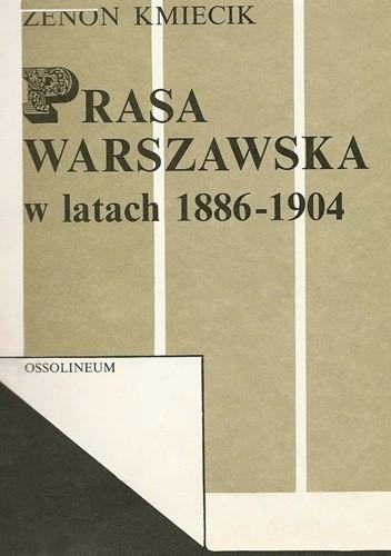 Okładka książki Prasa warszawska w latach 1886-1904