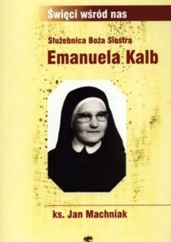 Okładka książki Służebnica Boża Siostra Emanuela Kalb
