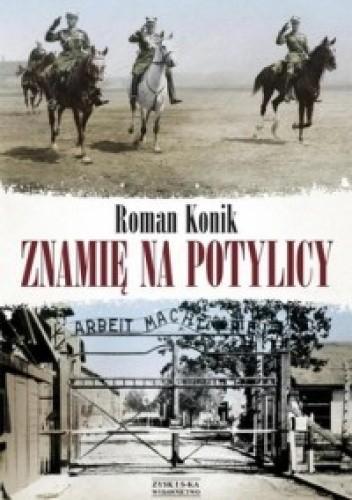 Okładka książki Znamię na potylicy. Opowieść o rotmistrzu Pileckim