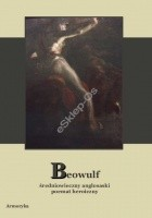 Beowulf. Średniowieczny anglosaski poemat heroiczny