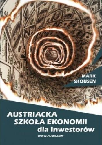 Okładka książki Austriacka Szkoła Ekonomii dla inwestorów