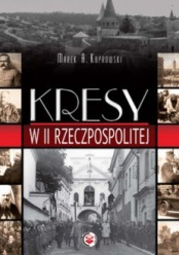 Okładka książki Kresy w II Rzeczpospolitej