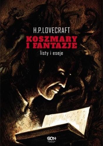 Okładka książki Koszmary i fantazje. Listy i eseje