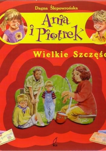 Okładka książki Ania i Piotrek. Wielkie Szczęście