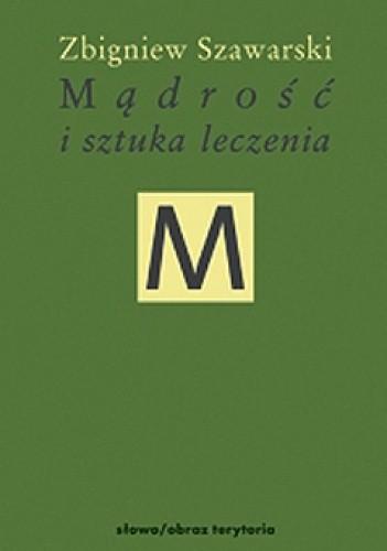 Okładka książki Mądrość i sztuka leczenia