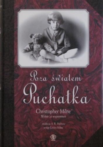 Okładka książki Poza światem Puchatka. Wybór ze wspomnień