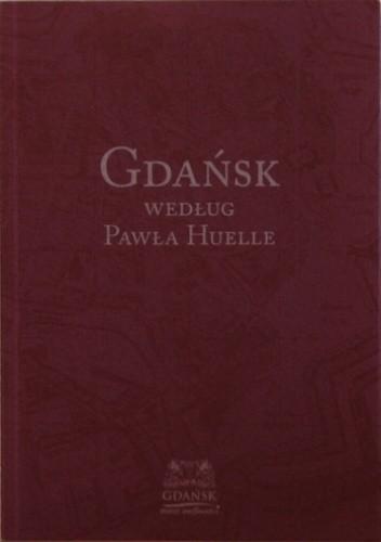 Okładka książki Gdańsk według Pawła Huelle