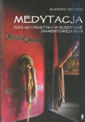 Okładka książki Medytacja. Pogląd i praktyka w buddyzmie diamentowej drogi