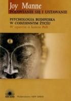 Pojawianie się i ustawanie.  Psychologia buddyjska w codziennym życiu w oparciu o kanon Pali