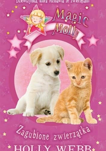Okładka książki Magic Molly: Zagubione zwierzątka