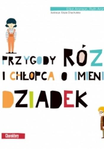 Okładka książki Przygody Rózi i chłopca o imieniu Dziadek