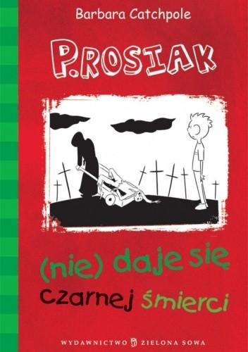 Okładka książki P.Rosiak (nie) daje się czarnej śmierci