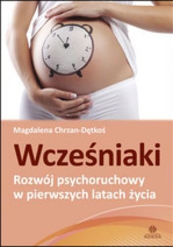 Okładka książki WCZEŚNIAKI – Rozwój psychoruchowy w pierwszych latach życia