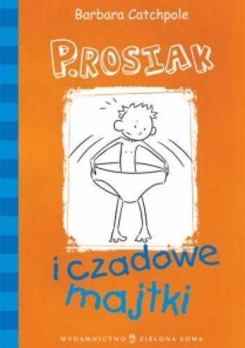 Okładka książki P.Rosiak i czadowe majtki