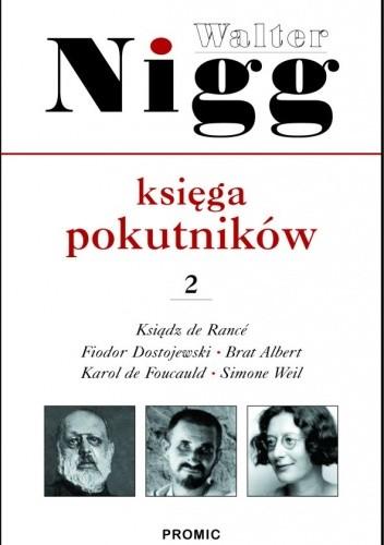 Okładka książki Księga pokutników . Cz. 2 Ojciec Rance, Fiodor Dostojewski, Albert Chmielowski, Karol de Foucauld, Simone Weil