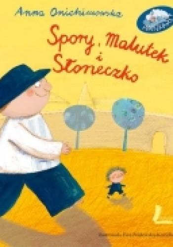 Okładka książki Spory,Malutek i Słoneczko