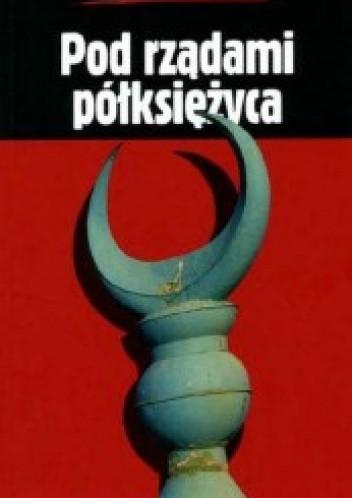 Okładka książki Pod rządami półksiężyca