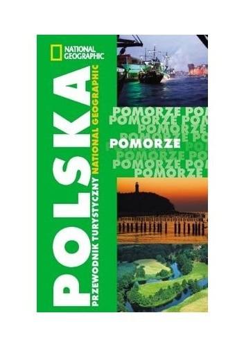 Okładka książki Pomorze. Przewodnik turystyczny National Geographic