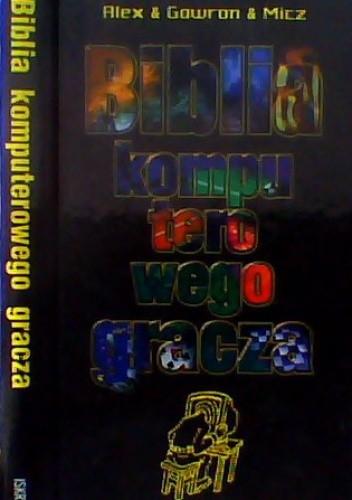 Okładka książki Biblia Komputerowego Gracza