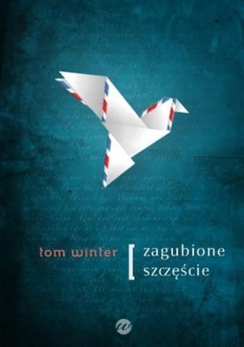 Zagubione szczęście - Tom Winter