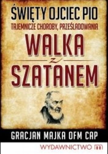 Okładka książki Walka z szatanem - Ojciec Pio