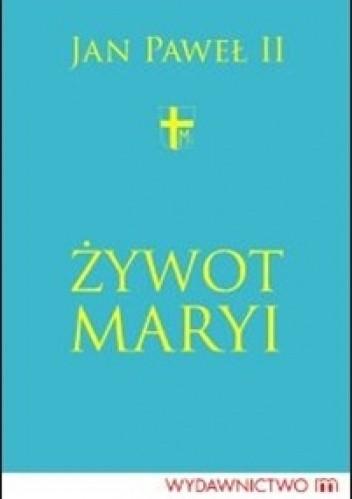 Okładka książki Żywot Maryi