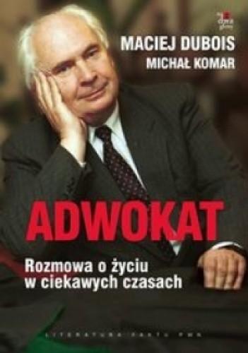 Okładka książki Adwokat. Rozmowa o życiu w ciekawych czasach