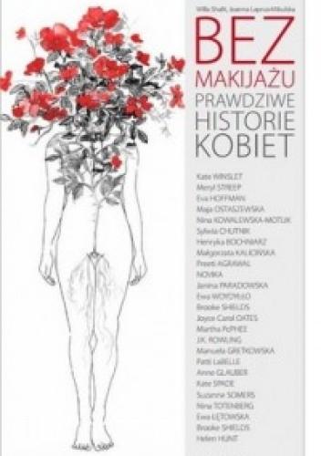 Okładka książki Bez makijażu. Prawdziwe historie kobiet