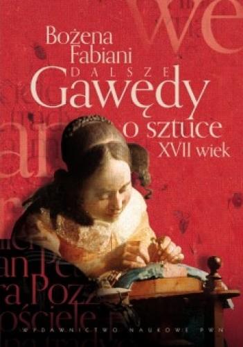 Okładka książki Dalsze gawędy o sztuce. XVII wiek