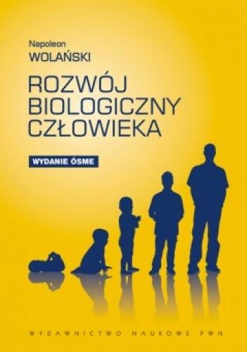 Okładka książki Rozwój biologiczny człowieka. Podstawy auksologii, gerontologii i promocji zdrowia
