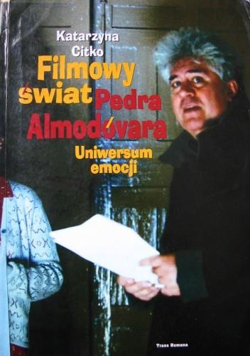 Okładka książki Filmowy świat Pedra Almodóvara. Uniwersum emocji