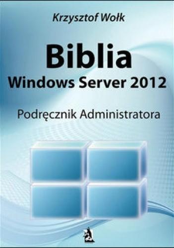 Okładka książki Biblia Windows Server 2012 Podręcznik Administratora papier